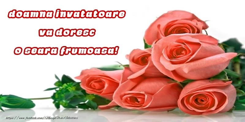 Felicitari de buna seara pentru Invatatoare - Trandafiri pentru doamna invatatoare va doresc o seara frumoasa!