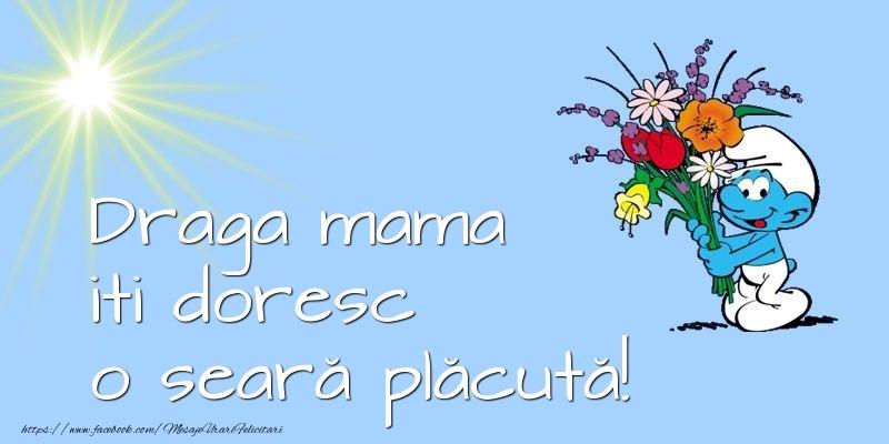 Felicitari de buna seara pentru Mama - Draga mama iti doresc o seară plăcută!
