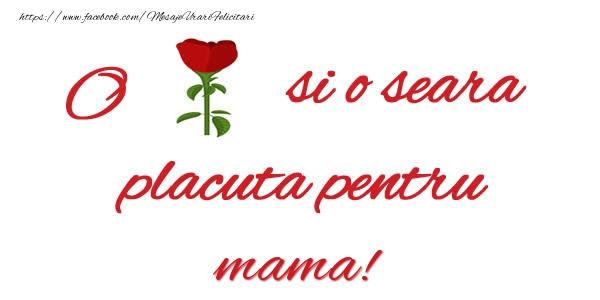 Felicitari de buna seara pentru Mama - O floare si o seara placuta pentru mama!