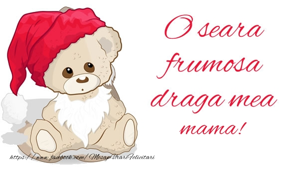 Felicitari de buna seara pentru Mama - O seara frumosa draga mea mama!