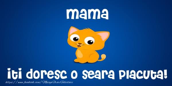 Felicitari de buna seara pentru Mama - Mama iti doresc o seara placuta!