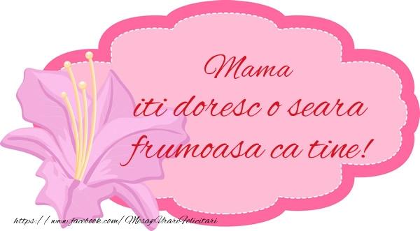 Felicitari de buna seara pentru Mama - Mama iti doresc o seara frumoasa ca tine!