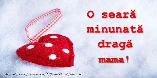Felicitari de buna seara pentru Mama - O seara minunata draga mama!