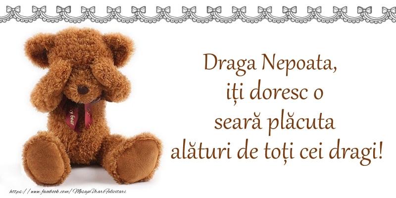 Felicitari de buna seara pentru Nepoata - Draga nepoata, iți doresc o seară plăcută alături de toți cei dragi!