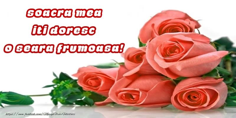 Felicitari de buna seara pentru Soacra - Trandafiri pentru soacra mea iti doresc o seara frumoasa!