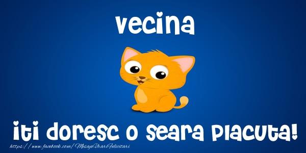 Felicitari de buna seara pentru Vecina - Vecina iti doresc o seara placuta!