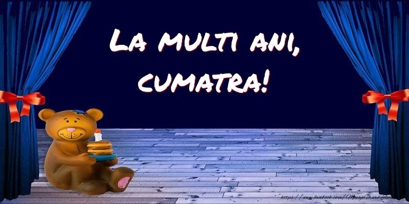 Felicitari pentru copii pentru Cumatra - La multi ani, cumatra!
