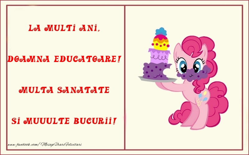 Felicitari pentru copii pentru Educatoare - La multi ani, Multa sanatate si muuulte bucurii! doamna educatoare