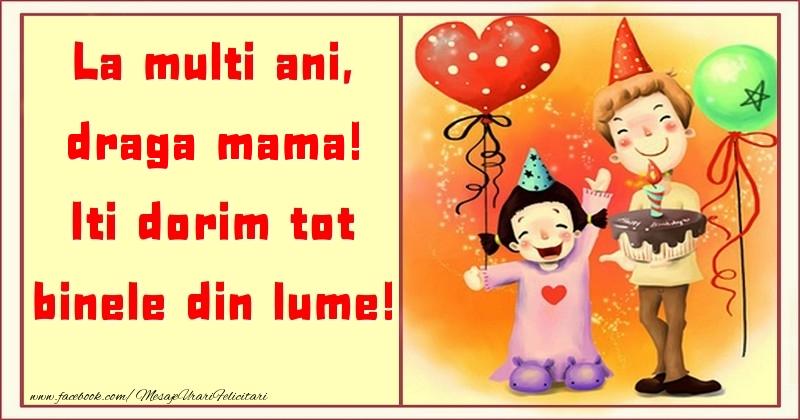 Felicitari pentru copii pentru Mama - La multi ani, Iti dorim tot binele din lume! draga mama