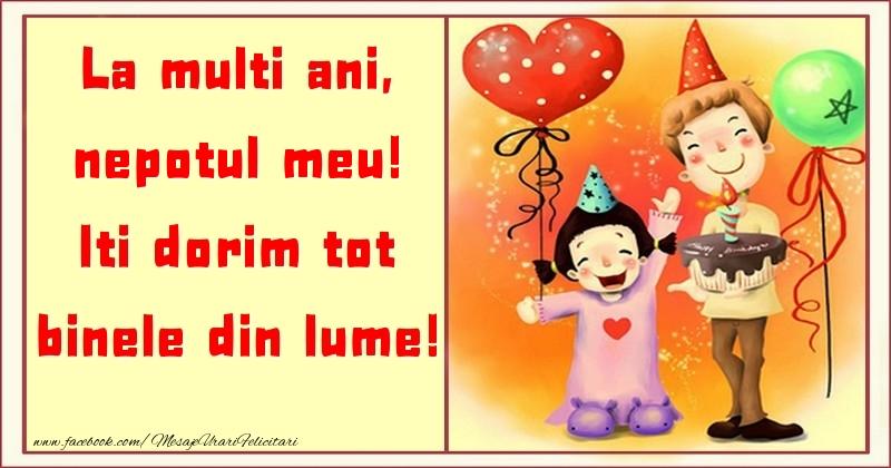Felicitari pentru copii pentru Nepot - La multi ani, Iti dorim tot binele din lume! nepotul meu