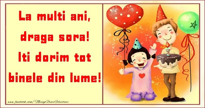 Felicitari pentru copii pentru Sora - La multi ani, Iti dorim tot binele din lume! draga sora