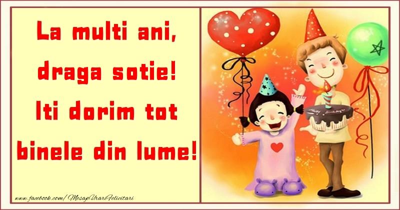 Felicitari pentru copii pentru Sotie - La multi ani, Iti dorim tot binele din lume! draga sotie