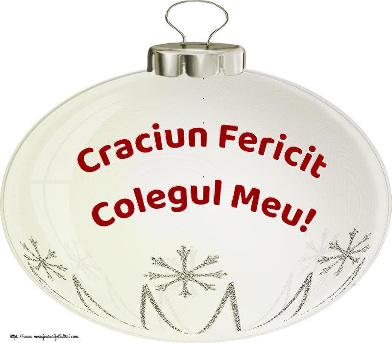 Felicitari de Craciun pentru Coleg - Craciun Fericit colegul meu!