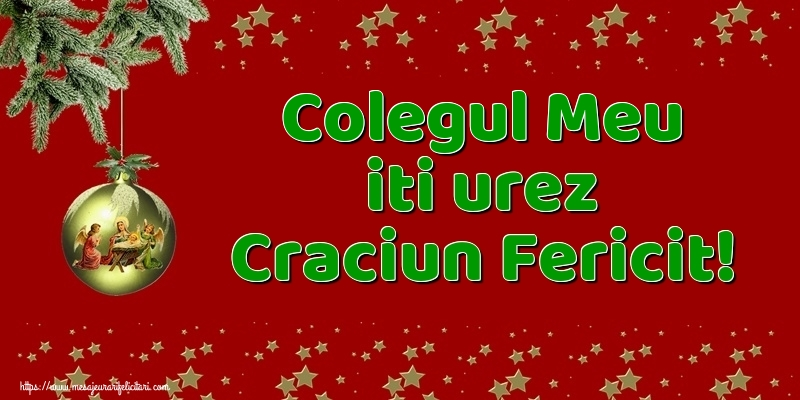 Felicitari de Craciun pentru Coleg - Colegul meu iti urez Craciun Fericit!