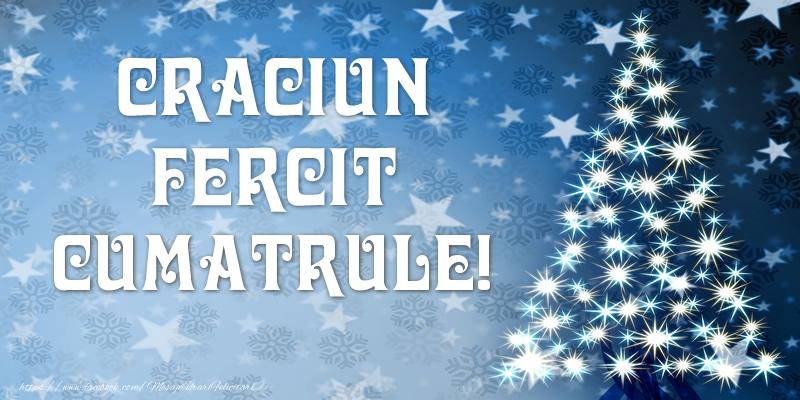Felicitari de Craciun pentru Cumatru - Craciun Fericit cumatrule!