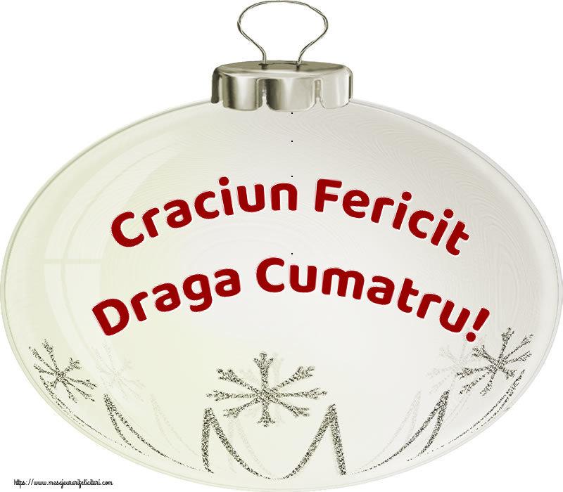 Felicitari de Craciun pentru Cumatru - Craciun Fericit draga cumatru!