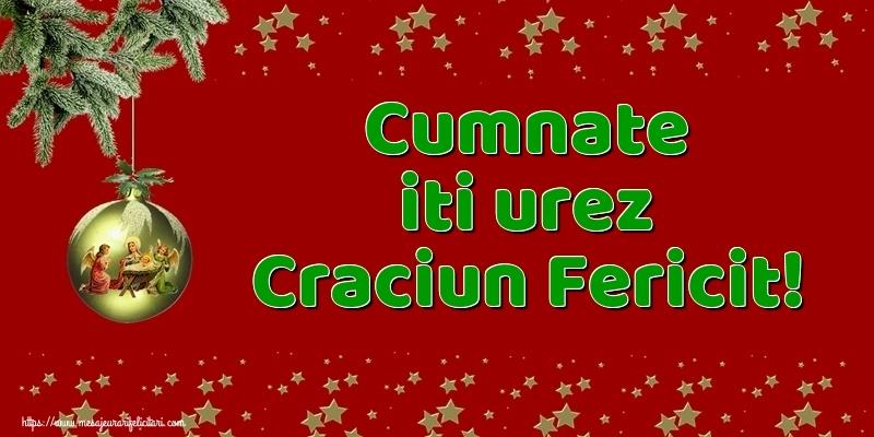 Felicitari de Craciun pentru Cumnat - Cumnate iti urez Craciun Fericit!