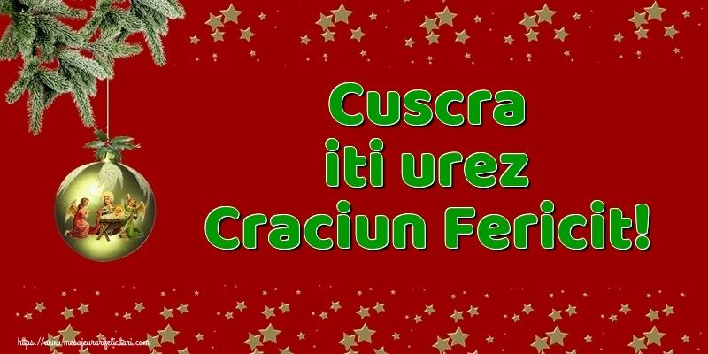 Felicitari de Craciun pentru Cuscra - Cuscra iti urez Craciun Fericit!
