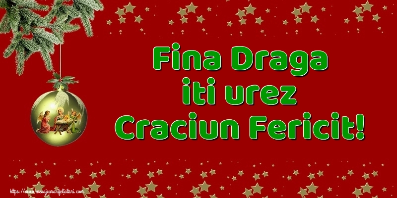Felicitari de Craciun pentru Fina - Fina draga iti urez Craciun Fericit!