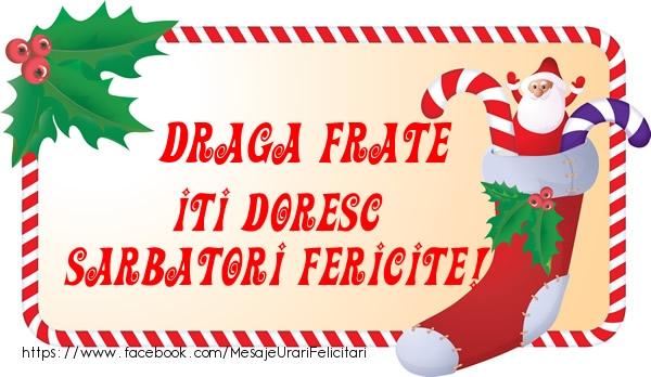 Felicitari de Craciun pentru Frate - Draga frate Iti Doresc Sarbatori Fericite!