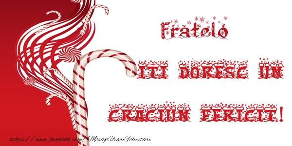 Felicitari de Craciun pentru Frate - Fratelo iti doresc un Craciun Fericit!