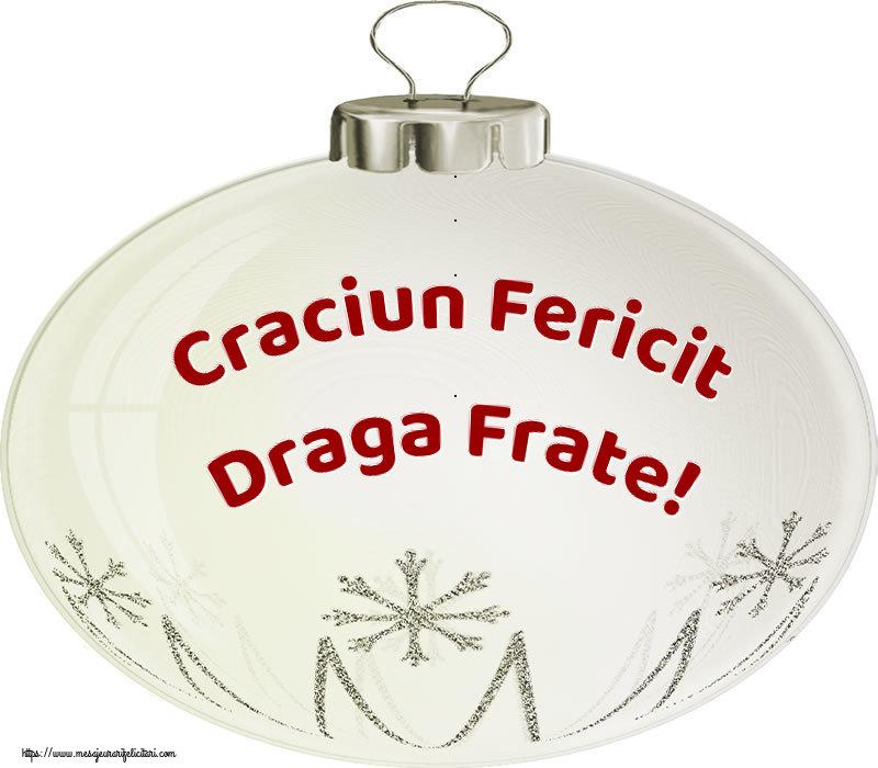 Felicitari de Craciun pentru Frate - Craciun Fericit draga frate!