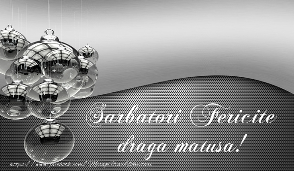 Felicitari de Craciun pentru Matusa - Sarbatori fericite draga matusa!