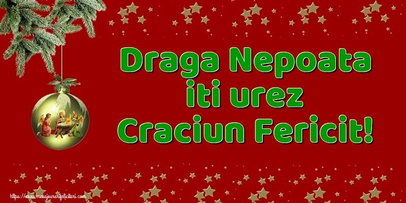 Felicitari de Craciun pentru Nepoata - Draga nepoata iti urez Craciun Fericit!
