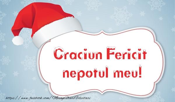 Felicitari de Craciun pentru Nepot - Craciun Fericit nepotul meu!