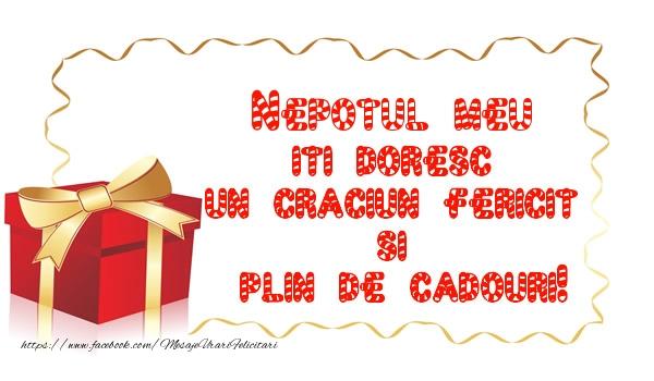 Felicitari de Craciun pentru Nepot - Nepotul meu iti doresc un Craciun Fericit  si  plin de cadouri!