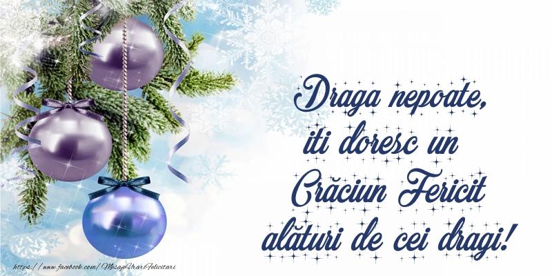Felicitari de Craciun pentru Nepot - Draga nepoate, iti doresc un Crăciun Fericit alături de cei dragi!