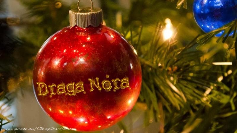 Felicitari de Craciun pentru Nora - Nume pe glob draga nora