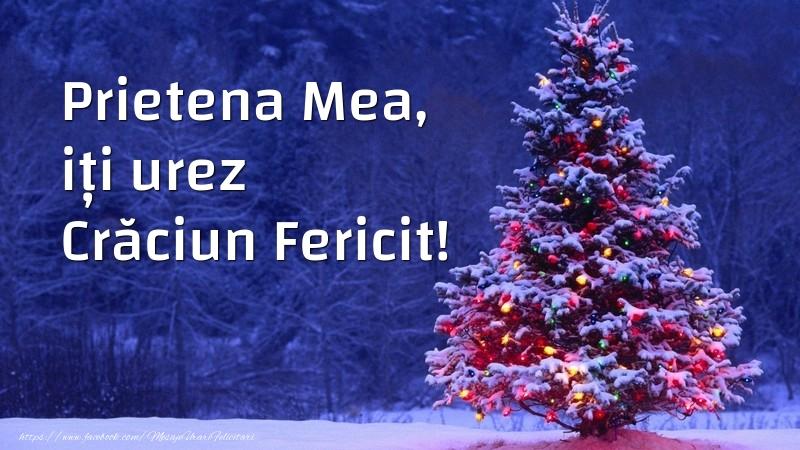 Felicitari de Craciun pentru Prietena - Prietena mea, iți urez Crăciun Fericit!