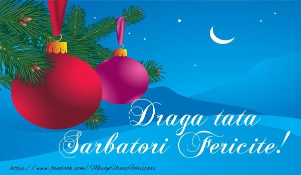 Felicitari de Craciun pentru Tata - Draga tata Sarbatori fericite!