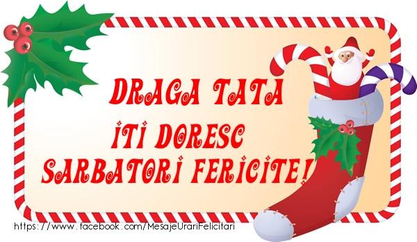 Felicitari de Craciun pentru Tata - Draga tata Iti Doresc Sarbatori Fericite!