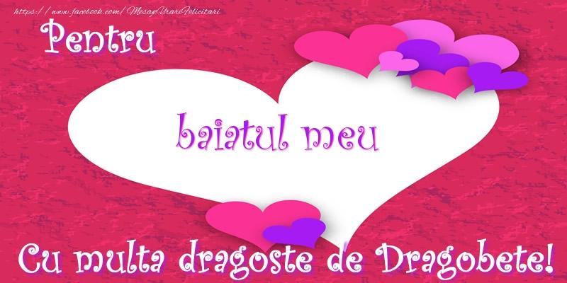 Felicitari de Dragobete pentru Baiat - Pentru baiatul meu Cu multa dragoste de Dragobete!