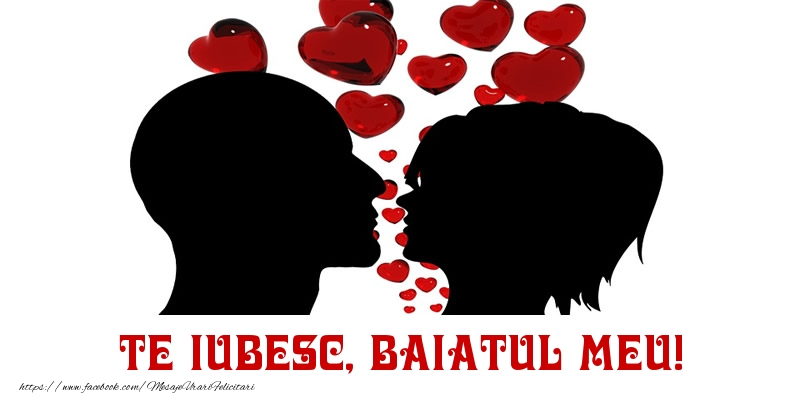 Felicitari de Dragobete pentru Baiat - Te iubesc, baiatul meu!