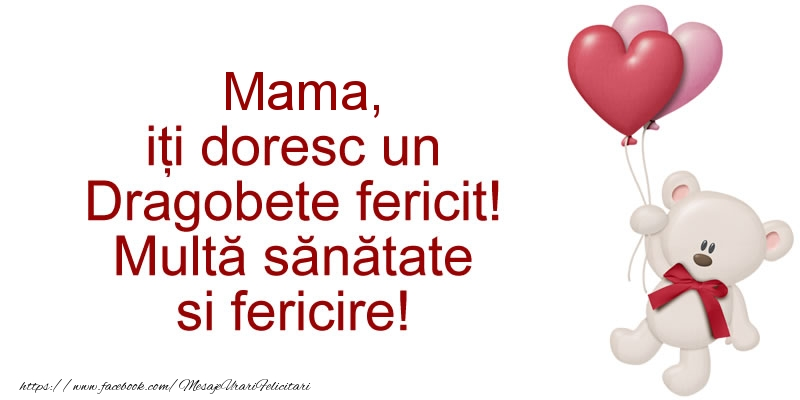 Felicitari de Dragobete pentru Mama - Mama iti doresc un Dragobete fericit! Multa sanatate si fericire!