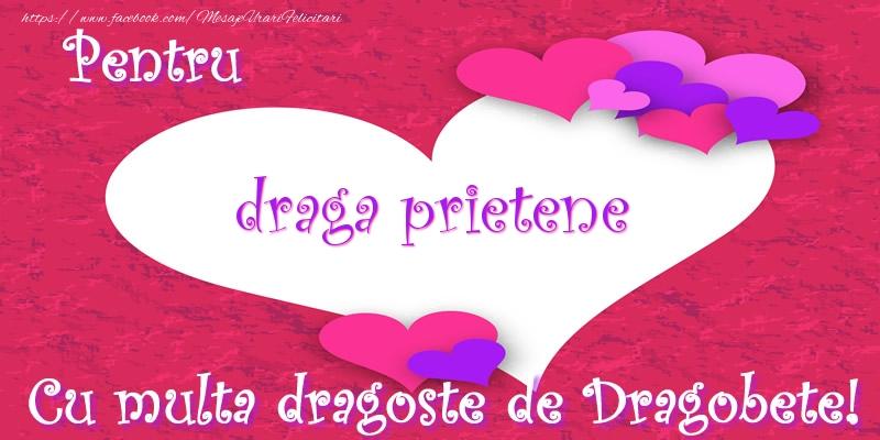 Felicitari de Dragobete pentru Prieten - Pentru draga prietene Cu multa dragoste de Dragobete!