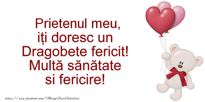 Felicitari de Dragobete pentru Prieten - Prietenul meu iti doresc un Dragobete fericit! Multa sanatate si fericire!