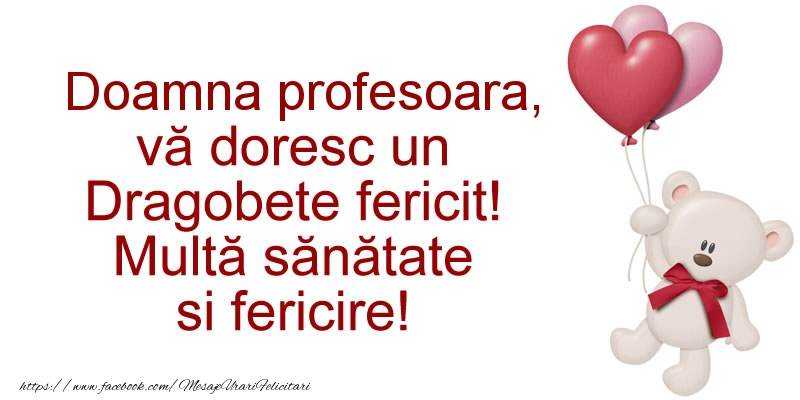 Felicitari de Dragobete pentru Profesoara - Doamna profesoara va doresc un Dragobete fericit! Multa sanatate si fericire!