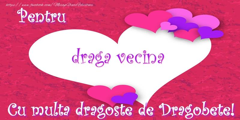 Felicitari de Dragobete pentru Vecina - Pentru draga vecina Cu multa dragoste de Dragobete!