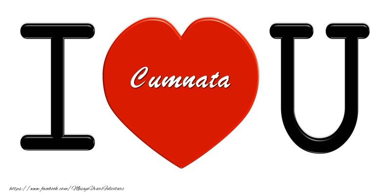 Felicitari de dragoste pentru Cumnata - Cumnata I love you!