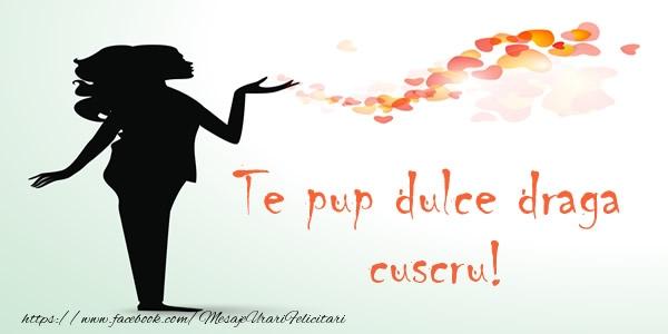 Felicitari de dragoste pentru Cuscru - Te pup dulce draga cuscru!