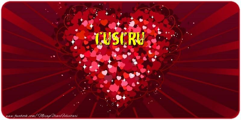 Felicitari de dragoste pentru Cuscru - Cuscru