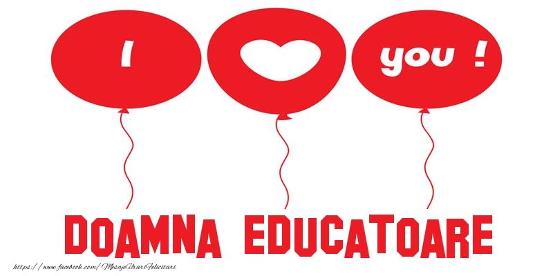 Felicitari de dragoste pentru Educatoare - I love you doamna educatoare!