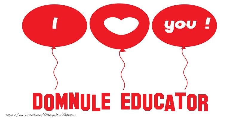Felicitari de dragoste pentru Educator - I love you domnule educator!