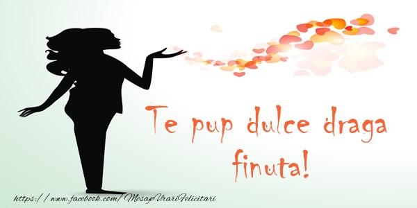 Felicitari de dragoste pentru Fina - Te pup dulce draga finuta!