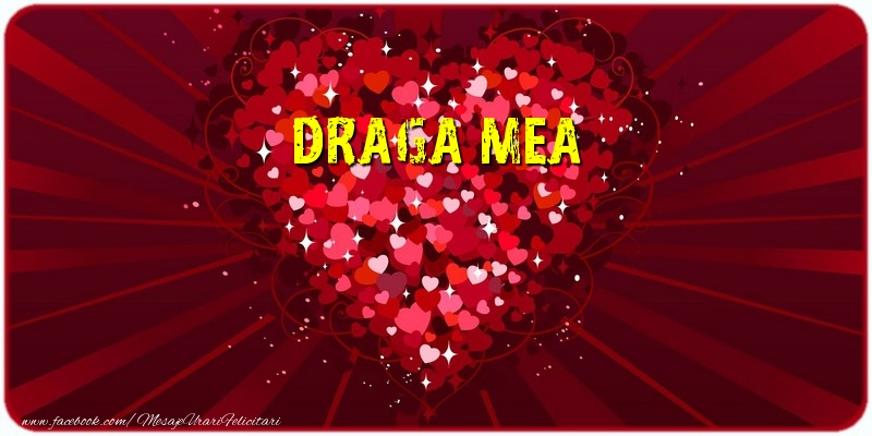 Felicitari de dragoste pentru Iubita - Draga mea