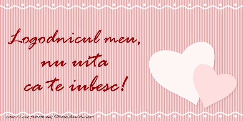 Felicitari de dragoste pentru Logodnic - Logodnicul meu nu uita ca te iubesc!